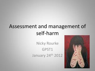 Assessment and management of self-harm