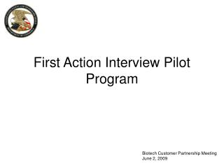 First Action Interview Pilot Program