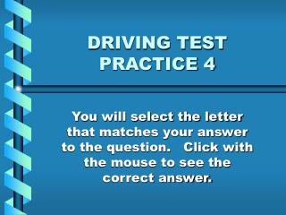 DRIVING TEST PRACTICE 4