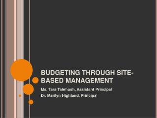 BUDGETING THROUGH SITE-BASED MANAGEMENT