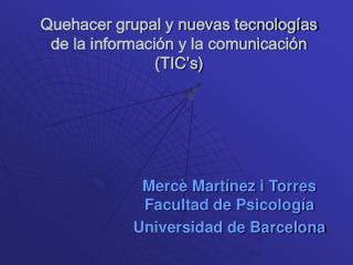 Quehacer grupal y nuevas tecnolog as de la informaci n y la comunicaci n TIC s