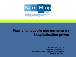 Pour une nouvelle gouvernance en hospitalisation priv e