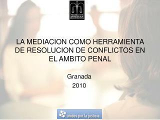 LA MEDIACION COMO HERRAMIENTA DE RESOLUCION DE CONFLICTOS EN EL AMBITO PENAL