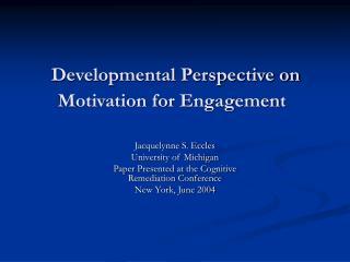 Developmental Perspective on Motivation for Engagement