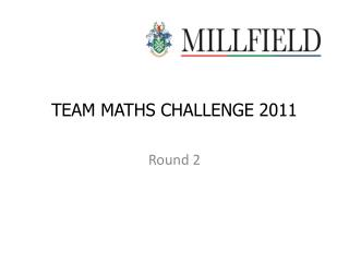 TEAM MATHS CHALLENGE 2011