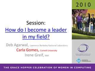 Session:  How do I become a leader in my field
