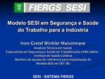 Modelo SESI em Seguran a e Sa de do Trabalho para a Ind stria  Ivon Gretel Winkler Maisonnave Analista T cnica em Sa de
