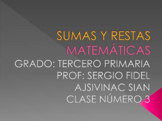 SUMAS Y RESTAS MATEM TICAS