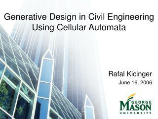 Generative Design in Civil Engineering Using Cellular Automata
