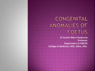 Congenital Anomalies of Foetus