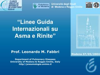 Linee Guida Internazionali su  Asma e Rinite    Prof. Leonardo M. Fabbri  Department of Pulmonary Diseases University o