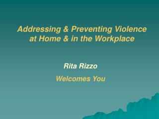 Addressing  Preventing Violence at Home  in the Workplace