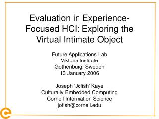 Evaluation in Experience-Focused HCI: Exploring the Virtual Intimate Object