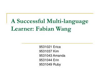 A Successful Multi-language Learner: Fabian Wang