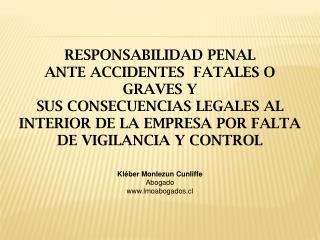 RESPONSABILIDAD PENAL ANTE ACCIDENTES  FATALES O GRAVES Y  SUS CONSECUENCIAS LEGALES AL INTERIOR DE LA EMPRESA POR FALTA