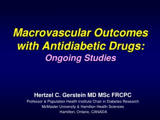 Macrovascular Outcomes with Antidiabetic Drugs:   Ongoing Studies