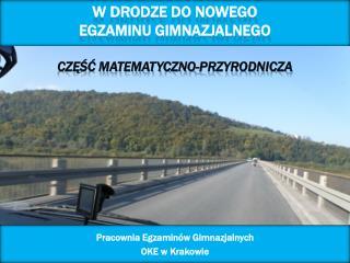 W DRODZE DO nowego  egzaminu gimnazjalnego  Czesc matematyczno-przyrodnicza