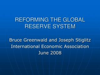 REFORMING THE GLOBAL RESERVE SYSTEM