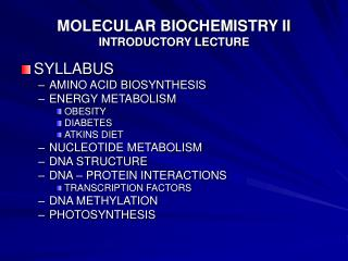 MOLECULAR BIOCHEMISTRY II INTRODUCTORY LECTURE
