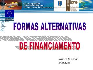 FORMAS ALTERNATIVAS DE FINANCIAMENTO