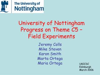 University of Nottingham Progress on Theme C5    Field Experiments