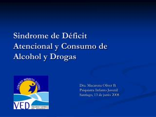 Sindrome de D ficit Atencional y Consumo de Alcohol y Drogas