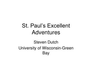 St. Paul s Excellent Adventures