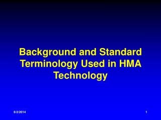 Background and Standard Terminology Used in HMA Technology