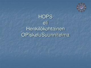 HOPS eli Henkil kohtainen OPiskeluSuunnitelma