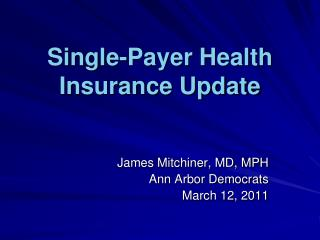 Single-Payer Health Insurance Update