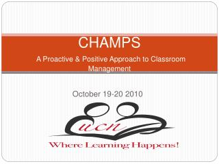 CHAMPS   A Proactive  Positive Approach to Classroom Management
