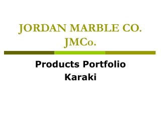 JORDAN MARBLE CO. JMCo.