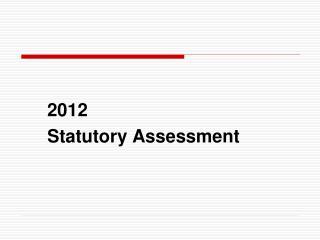 2012  Statutory Assessment