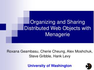 Organizing and Sharing                     Distributed Web Objects with