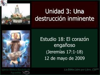 Estudio 18: El coraz n enga oso Jerem as 17:1-18 12 de mayo de 2009