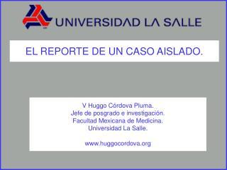 EL REPORTE DE UN CASO AISLADO.