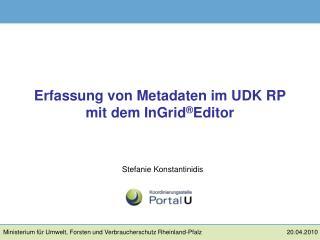 Erfassung von Metadaten im UDK RP mit dem InGrid Editor