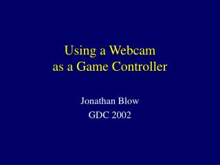 Using a Webcam  as a Game Controller