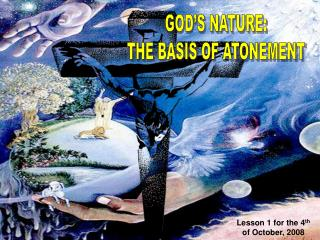 GOD S NATURE: THE BASIS OF ATONEMENT