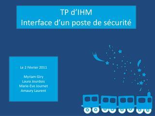 TP d IHM Interface d un poste de s curit