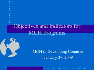 Objectives and Indicators for MCH Programs
