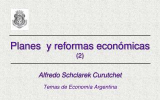 Planes  y reformas econ micas 2