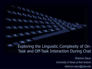 Exploring the Linguistic Complexity of On-Task and Off-Task Interaction During Chat