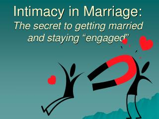Intimacy in Marriage: The secret to getting married and staying  engaged