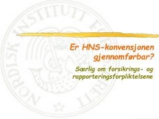 Er HNS-konvensjonen gjennomf rbar
