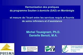 Harmonisation des pratiques  du programme Soutien   domicile SAD en Mont r gie  et mesure de l  cart entre les services