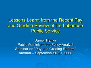 Lessons Learnt from the Recent Pay and Grading Review of the Lebanese Public Service