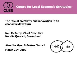 The role of creativity and innovation in an economic downturn   Neil McInroy, Chief Executive Natalie Qureshi, Consultan