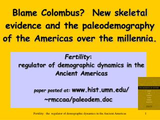 Blame Colombus  New skeletal evidence and the paleodemography of the Americas over the millennia.