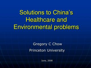 Solutions to China s Healthcare and  Environmental problems